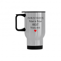 InterestPrint Custom You're My Favorite Bitch to Bitch About Bitches with Quotes 14oz Funny Silver Stainless Steel Travel Water Coffee Mug Cup, Unique Birthday Gift for Men Women Mom Dad Husband Wife