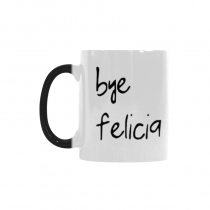 InterestPrint Bye Felicia Quotes 11oz Color Changing Heat Sensitive Morphing Coffee Mug Tea Cup Travel, Funny Unique Birthday Gift for Men Women Mom Dad Husband Wife Boy Girl Friends Him Her