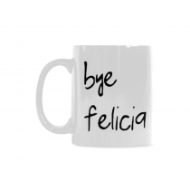 InterestPrint Bye Felicia Quotes 11 Ounce Ceramic Travel Water Coffee Mug Tea Cup with Sayings, Funny Unique Birthday Gift for Men Women Mom Dad Husband Wife Boy Girl Friends Him Her