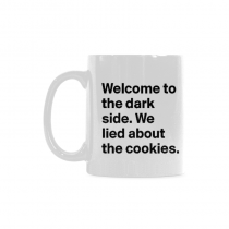 Funny, Welcome to the dark side. We lied about the cookies. Vader, Starwars - 11 OZ Coffee Mug
