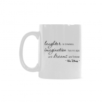 InterestPrint Laughter is timeless, immagination has no age, and dreams are forever. Walt Disney - 11 OZ Coffee Mugs