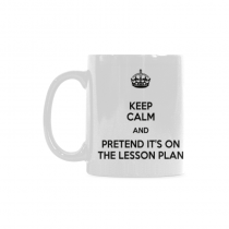 InterestPrint- Keep calm and pretend it's on the lesson plan. Teacher, school - Coffee Mug