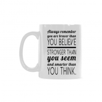 InterestPrint-You are braver than you believe, stronger than you seem - 11 OZ Coffee Mugs
