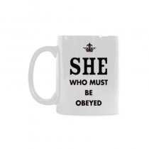 InterestPrint- She who must be obeyed - 11 OZ Coffee Mugs
