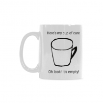 InterestPrint-This is my cup of care. Oh look it's empty! - 11 OZ Coffee Mugs