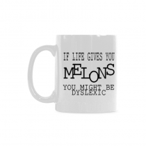 InterestPrint - If life gives you melons, you're probably dyslexic, lemons, optimistic - 11OZ ceramic coffee mugs