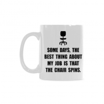 InterestPrint-Some days, the best thing about my job is that the chair spins.11 oz Coffee Mug