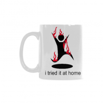 InterestPrint-   I Tried It At Home - 11 OZ Coffee Mugs