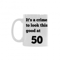 InterestPrint- It's a crime to look this good at 50, 50th - 11 OZ Coffee Mugs