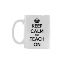 InterestPrint-  Keep Calm and Teach On - 11 OZ Coffee Mugs